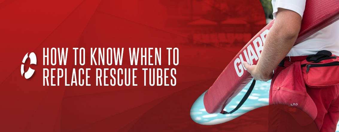 How to Know When to Replace Rescue Tubes