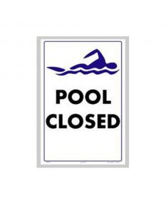 "Pool Closed Sign 12""x 18"""