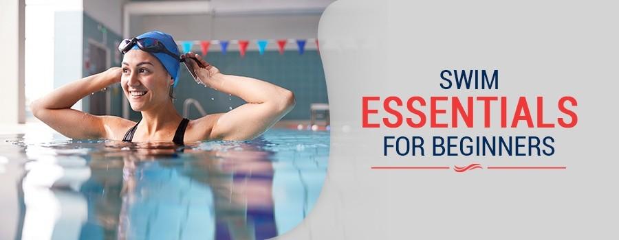 Swim Essentials for Beginners