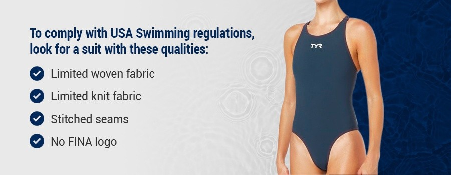 To comply with USA Swimming regulations, look for a suit with these qualities
