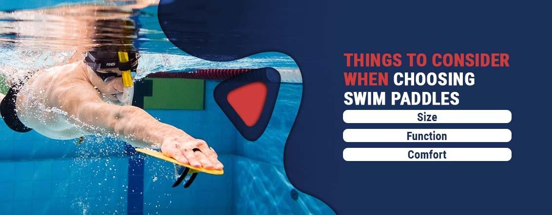 Things to Consider When Choosing Swim Paddles