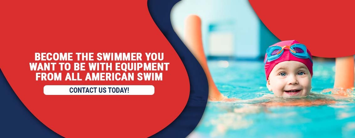 Become The Swimmer You Want to Be With Equipment From All American Swim